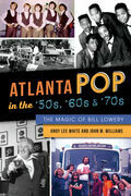 Atlanta Pop in the '50s, '60s & '70s