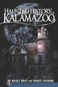 Haunted History of Kalamazoo