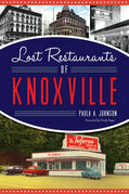 Lost Restaurants of Knoxville