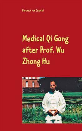 Medical Qi Gong after Prof. Wu Zhong Hu