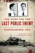 The Hunt for the Last Public Enemy in Northeastern Ohio