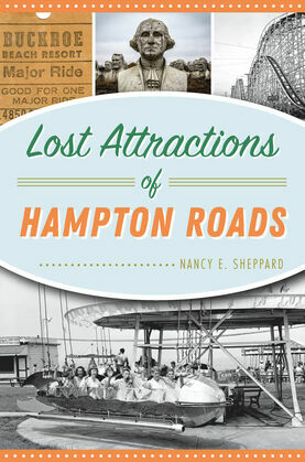 Lost Attractions of Hampton Roads