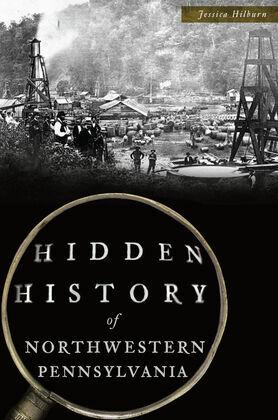 Hidden History of Northwestern Pennsylvania