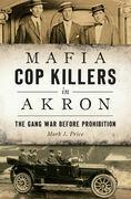 Mafia Cop Killers in Akron