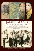 A History of James Island Slave Descendants & Plantation Owners