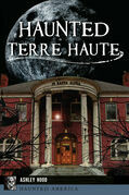 Haunted Terre Haute