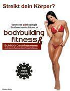 Vermeide diätbedingte Stoffwechselschäden in Bodybuilding & Fitness