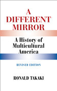 A Different Mirror: A History of Multicultural America (Revised Edition)