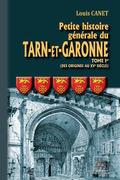 Petite Histoire générale du Tarn-et-Garonne (Tome Ier : des origines au XVe siècle)