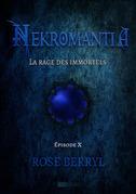 Nekromantia [Saison 1 - Épisode 10] - La rage des Immortels