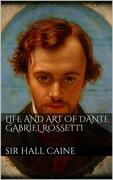Life and Art of Dante Gabriel Rossetti