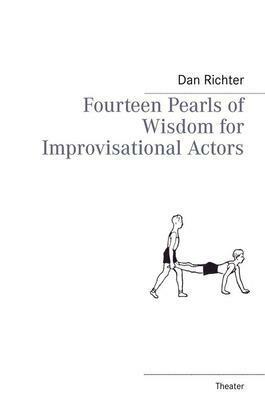 Fourteen Pearls of Wisdom for Improvisational Actors