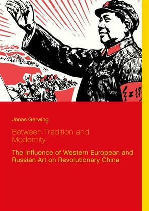 Between Tradition and Modernity - The Influence of Western European and Russian Art on Revolutionary China