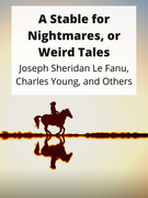 A Stable for Nightmares, or Weird Tales