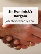 Sir Dominick's Bargain