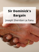 Sir Dominick's Bargain