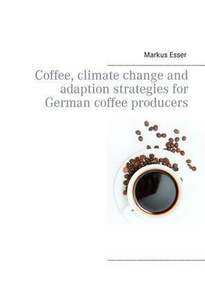 Coffee, climate change and adaption strategies for German coffee producers