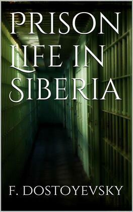 Prison Life in Siberia