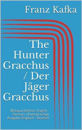 The Hunter Gracchus / Der Jäger Gracchus