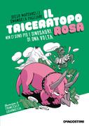 Il triceratopo rosa