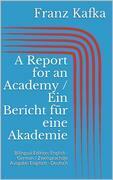 A Report for an Academy / Ein Bericht für eine Akademie