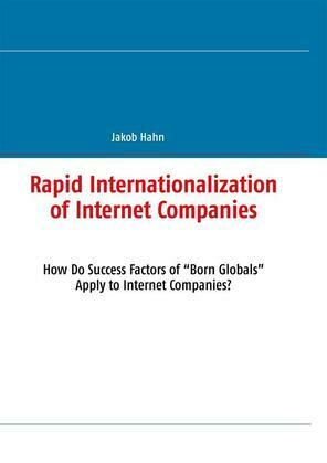 Rapid Internationalization of Internet Companies