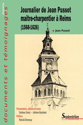 Journalier de Jean Pussot maître-charpentier à Reims (1568-1626)