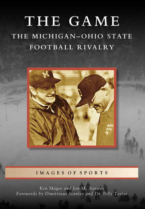 The Game: The Michigan-Ohio State Football Rivalry