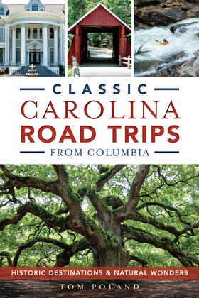 Classic Carolina Road Trips from Columbia