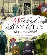 Wicked Bay City, Michigan