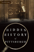 Hidden History of Pittsburgh