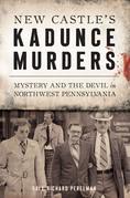 New Castle's Kadunce Murders