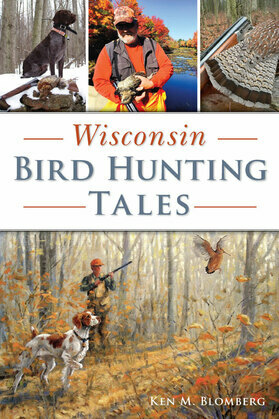 Wisconsin Bird Hunting Tales