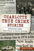 Charlotte True Crime Stories