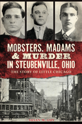 Mobsters, Madams & Murder in Steubenville, Ohio