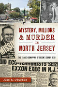 Mystery, Millions & Murder in North Jersey