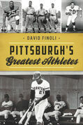 Pittsburgh's Greatest Athletes