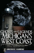 Ghosts and Legends of Michigan's West Coast