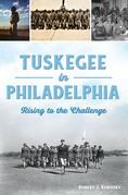 Tuskegee in Philadelphia