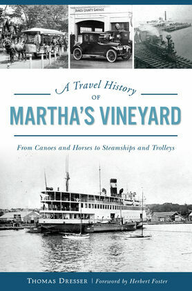 A Travel History of Martha's Vineyard