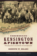Remembering Kensington & Fishtown