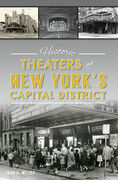 Historic Theaters of New York's Capital District