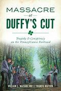 Massacre at Duffy's Cut