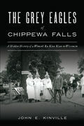 The Grey Eagles of Chippewa Falls