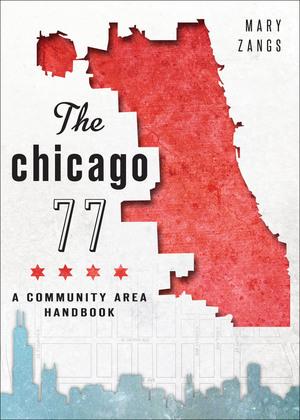 The Chicago 77: A Community Area Handbook