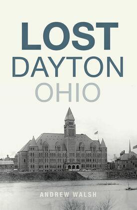 Lost Dayton, Ohio