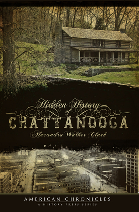Hidden History of Chattanooga