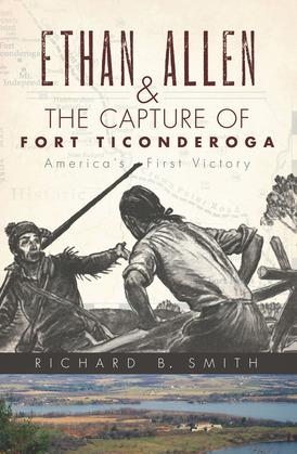 Ethan Allen & the Capture of Fort Ticonderoga