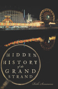 Hidden History of the Grand Strand