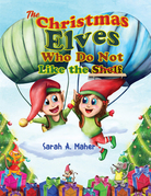 The Christmas Elves Who Do Not Like the Shelf